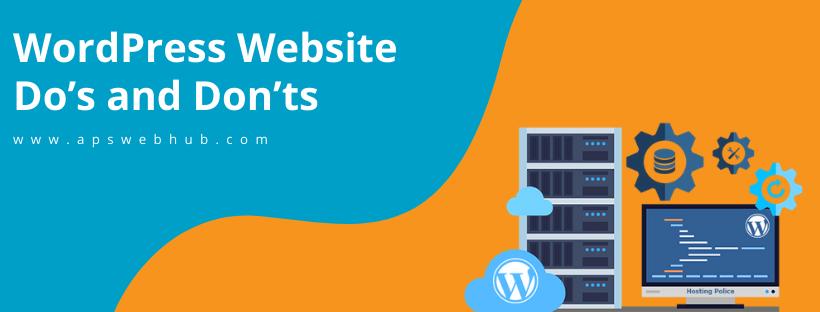 WordPress Website Do's and Don'ts?