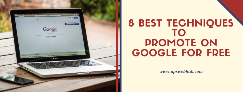 8 Best Techniques to promote on Google for Free