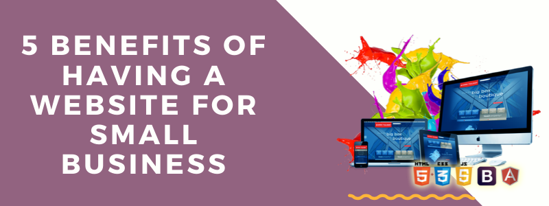 5 Benefits of having a Website for Small Business